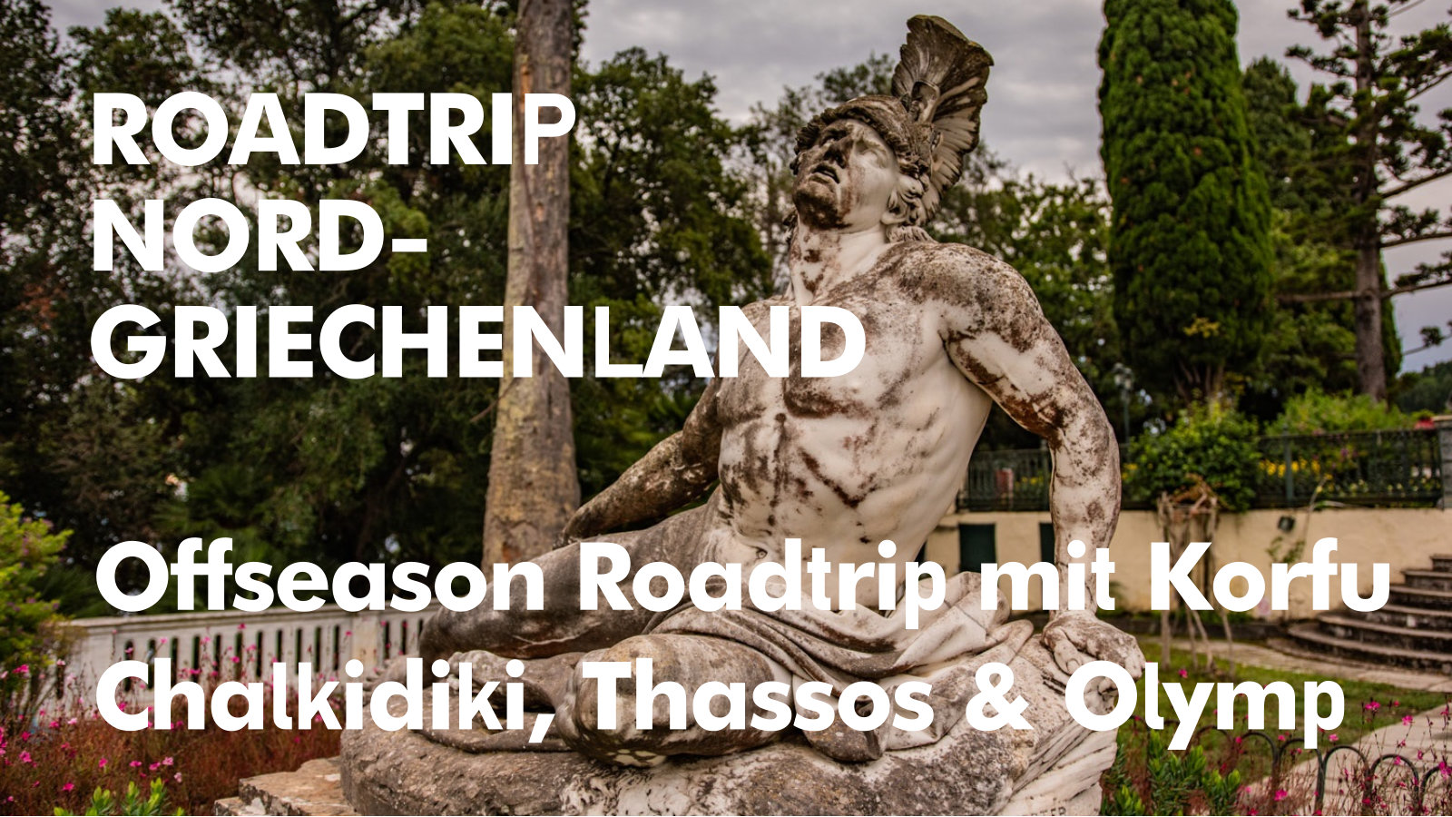 Roadtrip Nordgriechenland